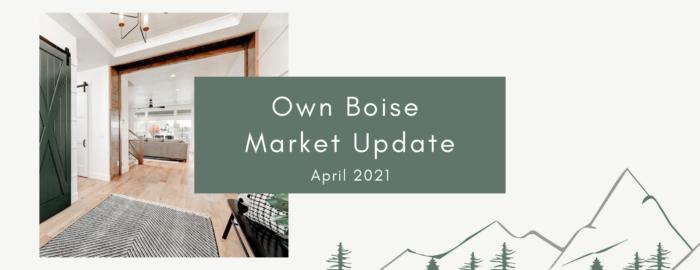 Boise Real Estate Market - April 2021